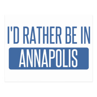I'd rather be in Annapolis Postcard