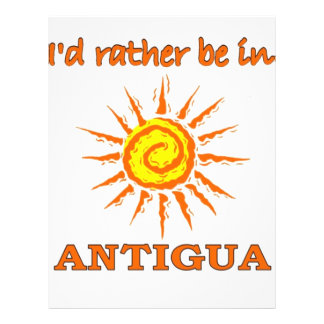 I'd Rather Be in Antigua Flyers