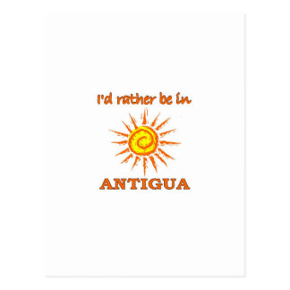 I'd Rather Be in Antigua Postcard