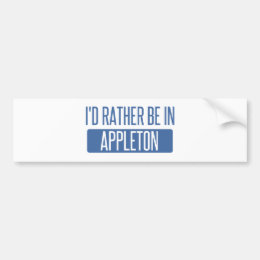 I'd rather be in Appleton Bumper Sticker