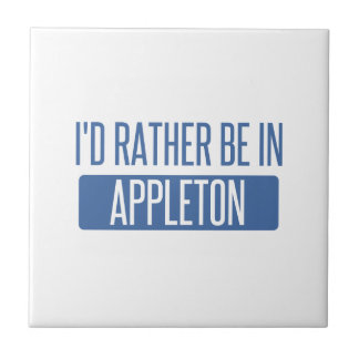 I'd rather be in Appleton Ceramic Tile
