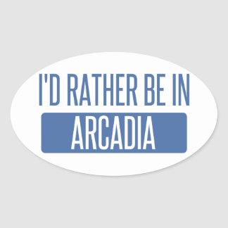 I'd rather be in Arcadia Oval Sticker