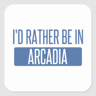 I'd rather be in Arcadia Square Sticker