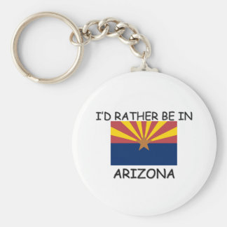 I'd rather be in Arizona Basic Round Button Keychain