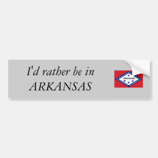 I'd rather be in ARKANSAS Car Bumper Sticker