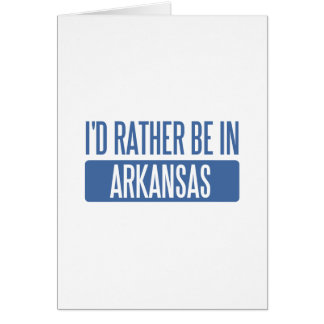 I'd rather be in Arkansas Greeting Card