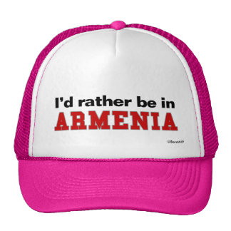 I'd Rather Be In Armenia Trucker Hat