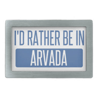 I'd rather be in Arvada Belt Buckle