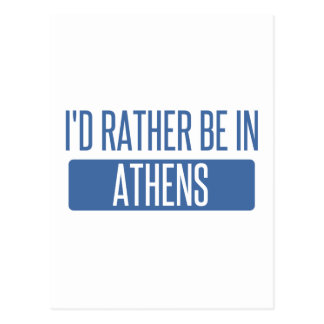 I'd rather be in Athens Postcard