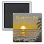 I'd Rather Be in Bali beach sunset 2 Inch Square Magnet