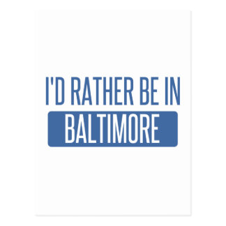 I'd rather be in Baltimore Postcard