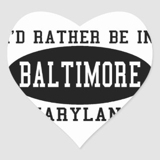 I'd Rather Be in Baltimore Heart Sticker