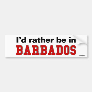 I'd Rather Be In Barbados Bumper Sticker