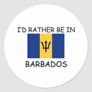 I'd rather be in Barbados Classic Round Sticker