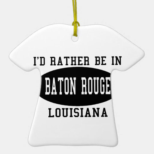 I'd Rather Be In Baton Rouge Christmas Tree Ornament