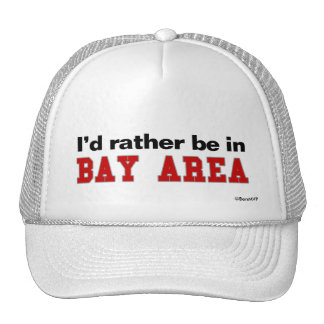 I'd Rather Be In Bay Area Trucker Hat