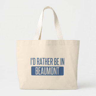 I'd rather be in Beaumont Large Tote Bag