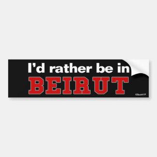 I'd Rather Be In Beirut Car Bumper Sticker