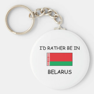 I'd rather be in Belarus Basic Round Button Keychain