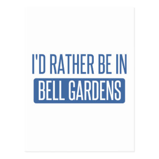 I'd rather be in Bell Gardens Postcard