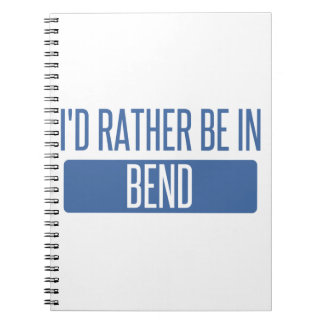 I'd rather be in Bend Spiral Notebook