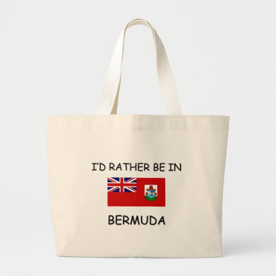 I'd rather be in Bermuda Large Tote Bag