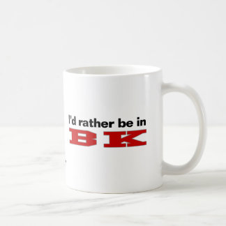 I'd Rather Be In BK Coffee Mug