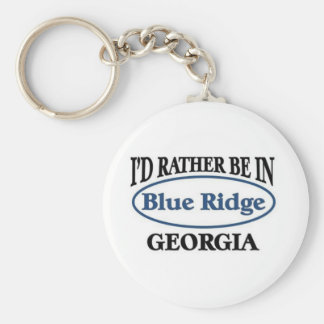 I'd rather be in Blue Ridge Georgia Basic Round Button Keychain