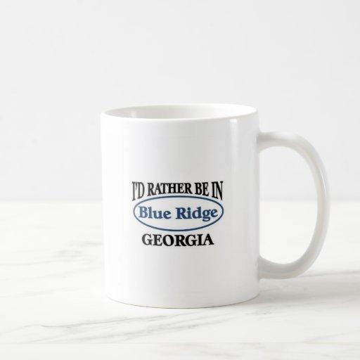 I'd rather be in Blue Ridge Georgia Coffee Mug