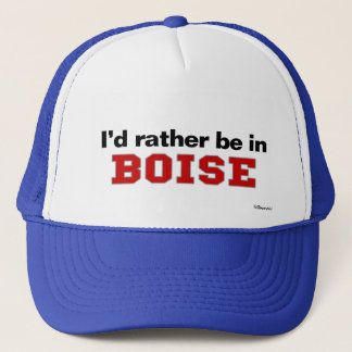 I'd Rather Be In Boise Trucker Hat
