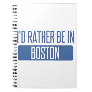 I'd rather be in Boston Notebook