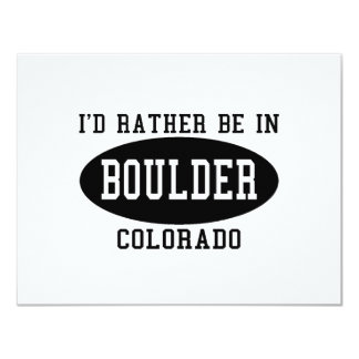 Id Rather Be in Boulder, Colorado 4.25x5.5 Paper Invitation Card