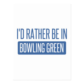 I'd rather be in Bowling Green Postcard