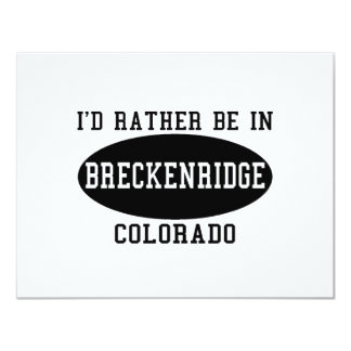 I'd Rather Be in Breckenridge, Colorado Card