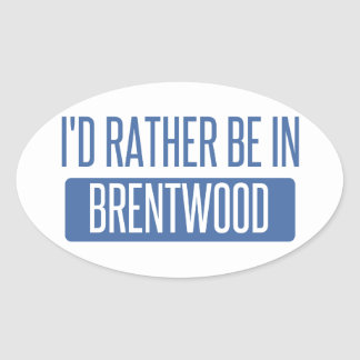 I'd rather be in Brentwood CA Oval Sticker