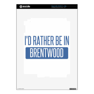 I'd rather be in Brentwood CA Skins For iPad 2
