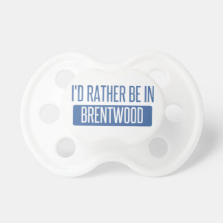 I'd rather be in Brentwood TN Pacifier