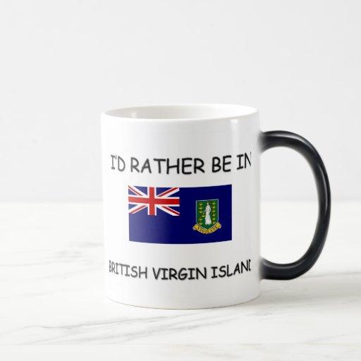 I'd rather be in British Virgin Islands Mugs