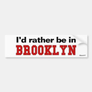 I'd Rather Be In Brooklyn Bumper Sticker