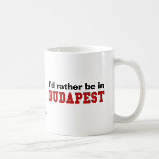 I'd Rather Be In Budapest Classic White Coffee Mug