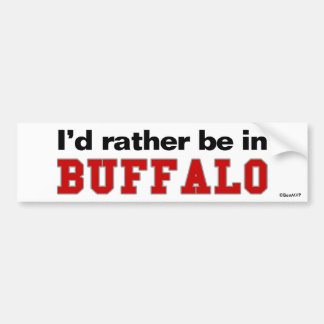 I'd Rather Be In Buffalo Bumper Sticker