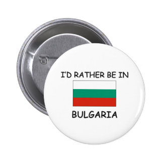 I'd rather be in Bulgaria Button