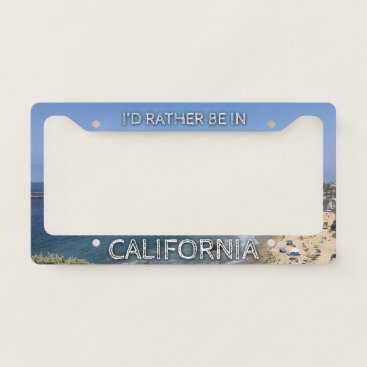 Beach Themed I'd Rather Be In California License Plate Frame