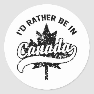 I'd rather be in Canada Round Sticker