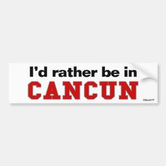 I'd Rather Be In Cancun Bumper Sticker