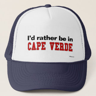 I'd Rather Be In Cape Verde Trucker Hat
