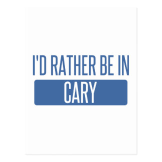 I'd rather be in Cary Postcard