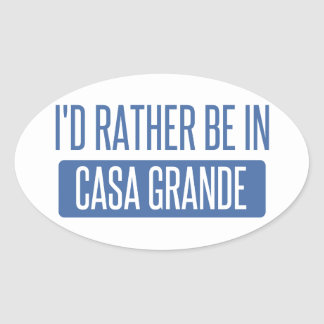 I'd rather be in Casa Grande Oval Sticker