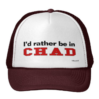 I'd Rather Be In Chad Trucker Hat