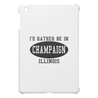 I'd Rather Be in Champaign, Illinois Cover For The iPad Mini
